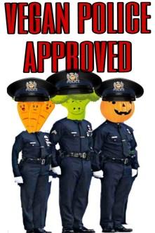 Vegan Police Approved