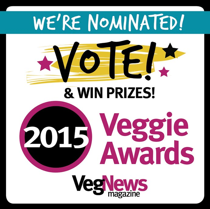 We're nominated for the 2015 Veggie Awards. Please vote for us!