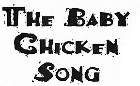 The Baby Chicken Song