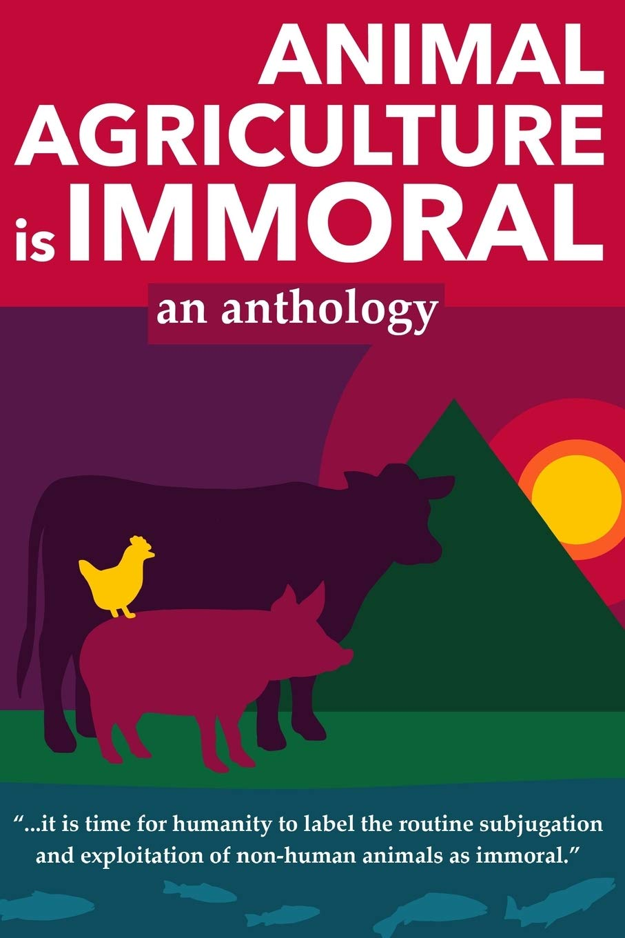 ANIMAL AGRICULTURE is IMMORAL book cover
